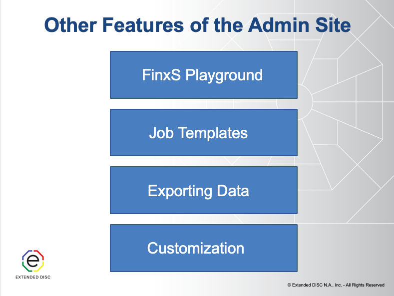 Extended DISC Features of the FinxS Admin Site Slide